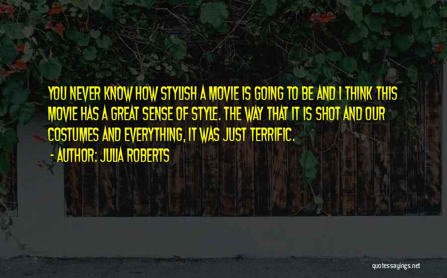 No Sense Of Style Quotes By Julia Roberts