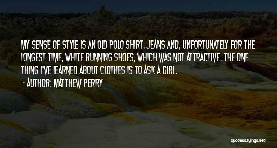 No Sense Of Style Quotes By Matthew Perry