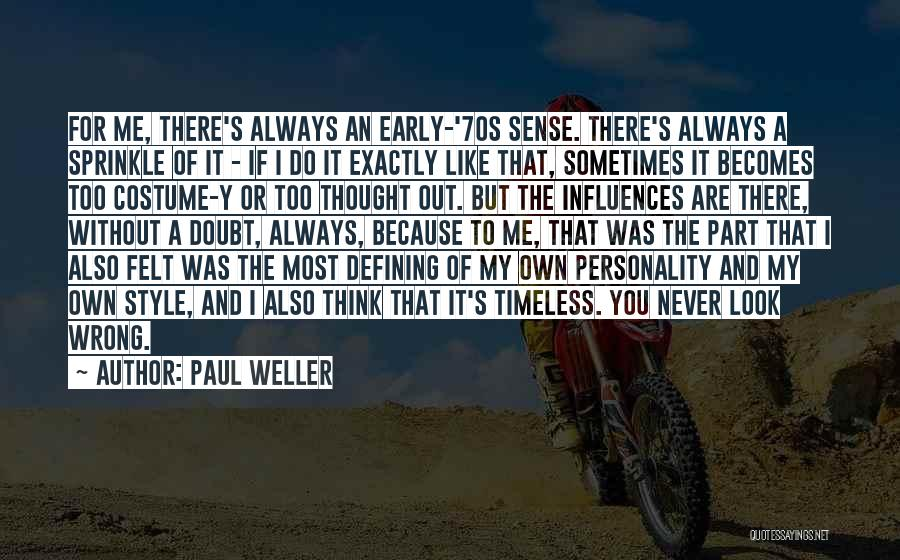 No Sense Of Style Quotes By Paul Weller