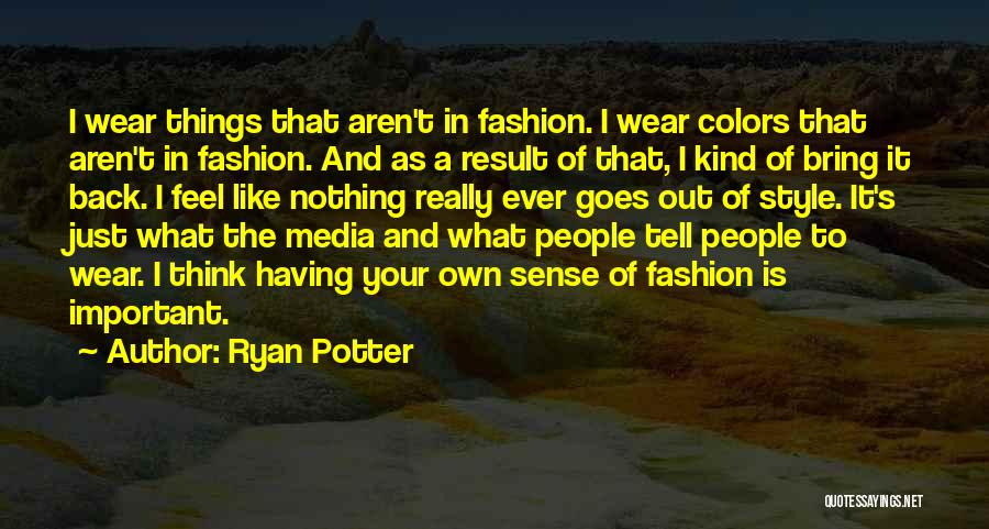 No Sense Of Style Quotes By Ryan Potter