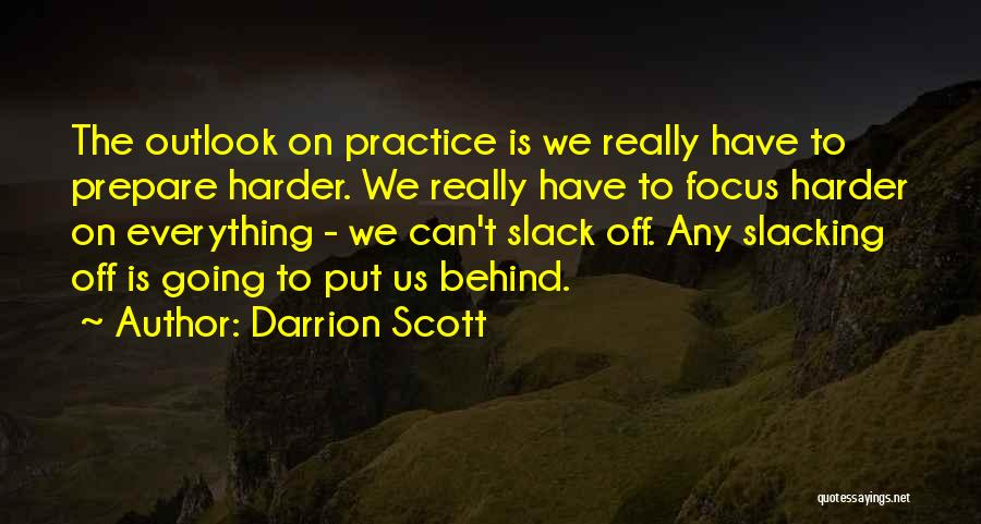 No Slacking Quotes By Darrion Scott