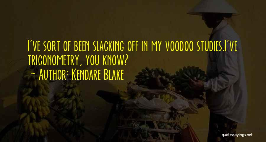 No Slacking Quotes By Kendare Blake