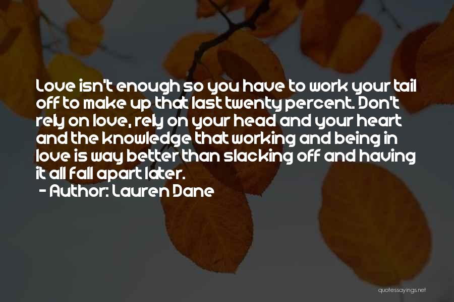 No Slacking Quotes By Lauren Dane
