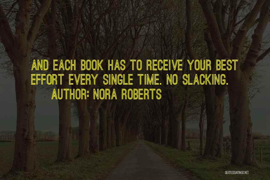 No Slacking Quotes By Nora Roberts