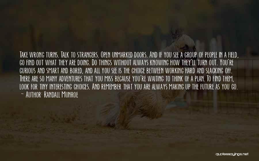 No Slacking Quotes By Randall Munroe