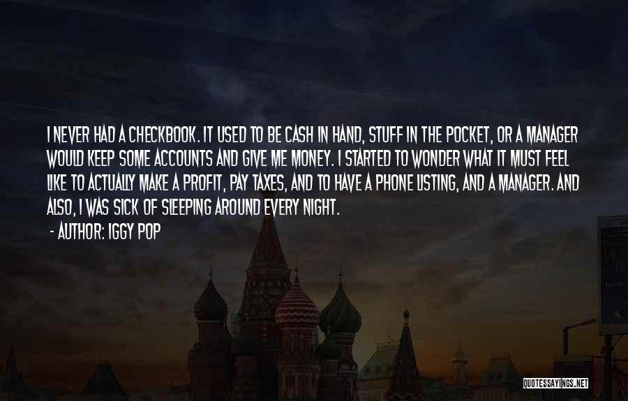 No Sleep Make Money Quotes By Iggy Pop