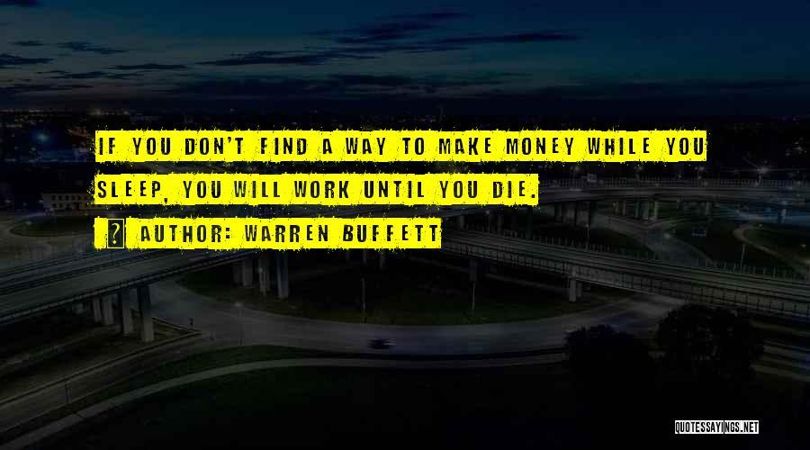 No Sleep Make Money Quotes By Warren Buffett