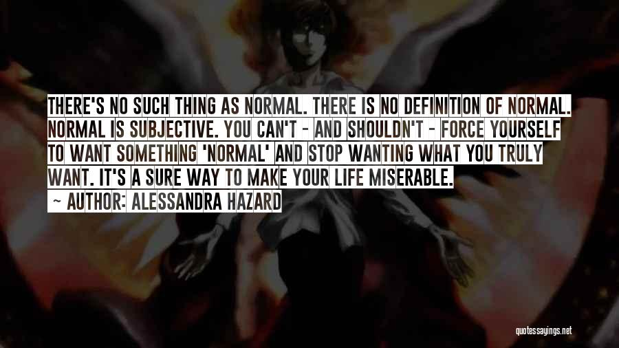 No Such Thing As Normal Quotes By Alessandra Hazard