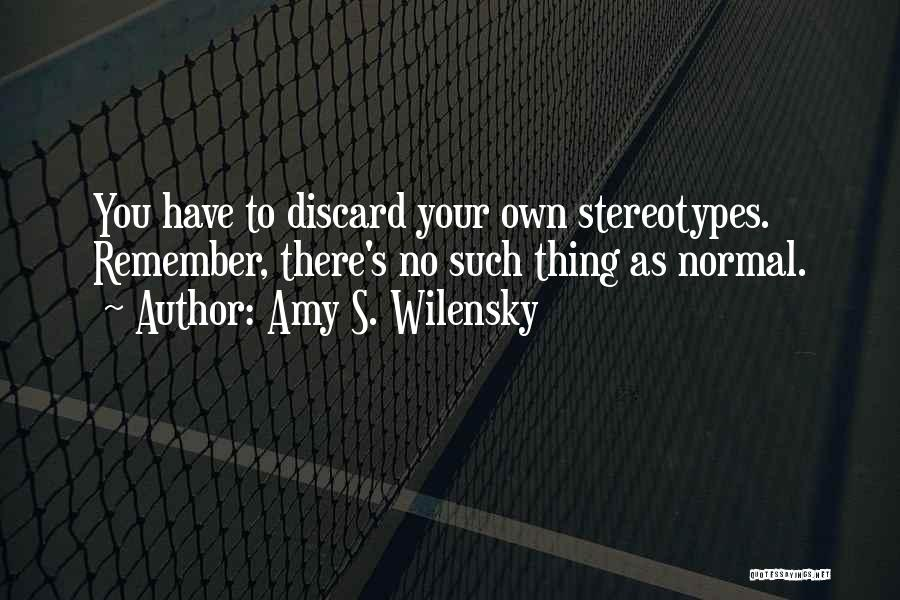 No Such Thing As Normal Quotes By Amy S. Wilensky