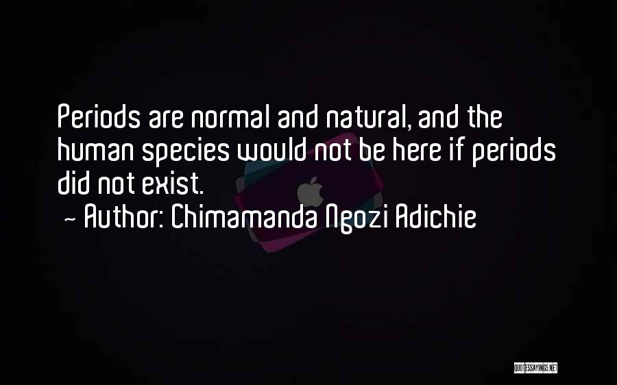 No Such Thing As Normal Quotes By Chimamanda Ngozi Adichie
