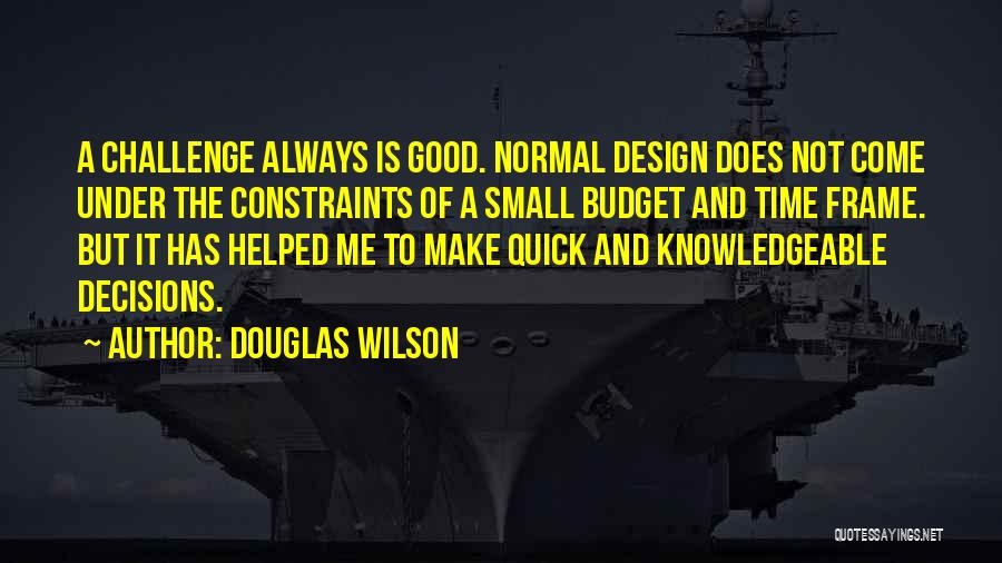 No Such Thing As Normal Quotes By Douglas Wilson