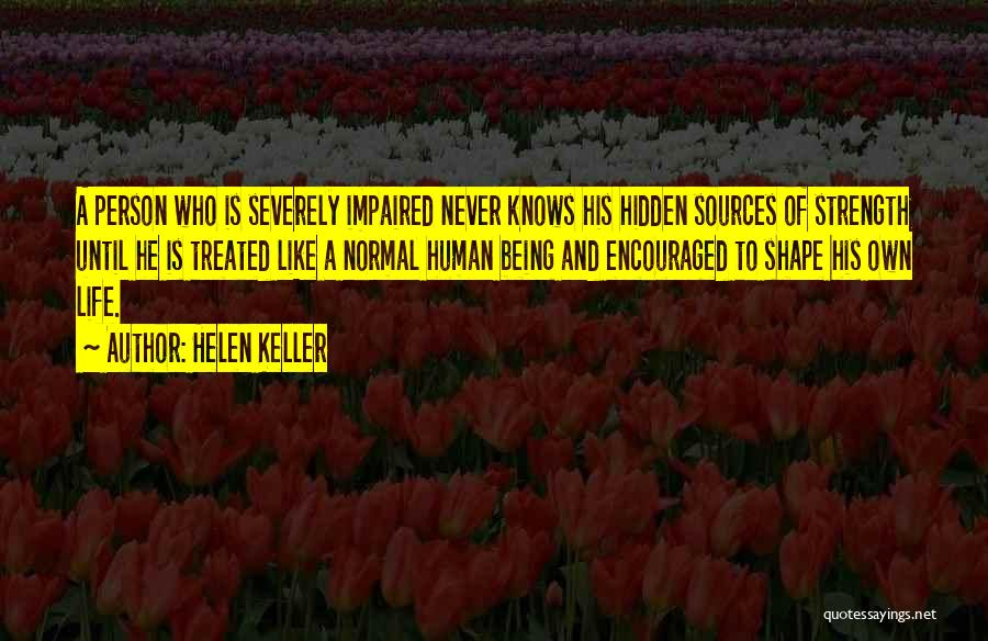 No Such Thing As Normal Quotes By Helen Keller