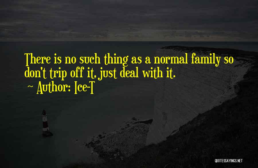 No Such Thing As Normal Quotes By Ice-T