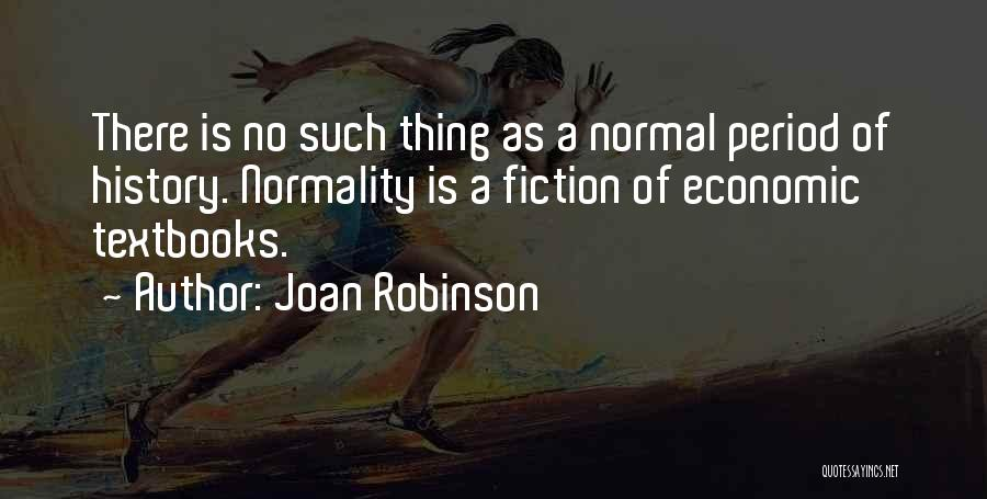 No Such Thing As Normal Quotes By Joan Robinson