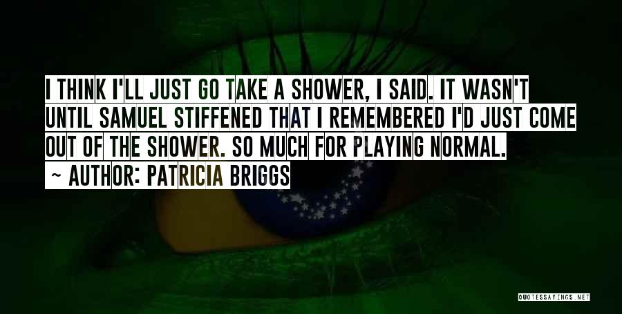 No Such Thing As Normal Quotes By Patricia Briggs