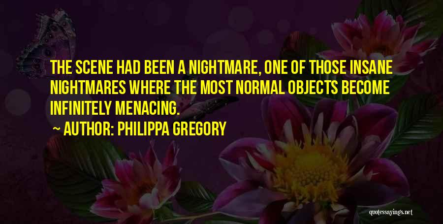 No Such Thing As Normal Quotes By Philippa Gregory