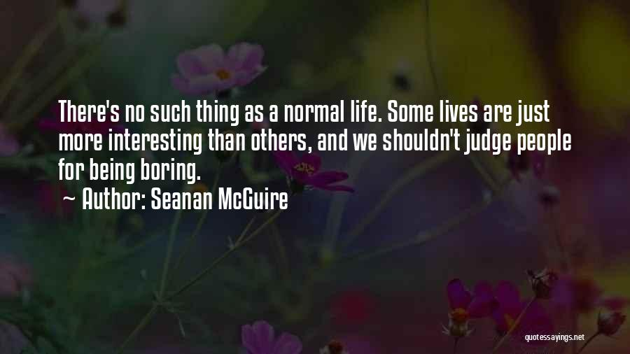 No Such Thing As Normal Quotes By Seanan McGuire