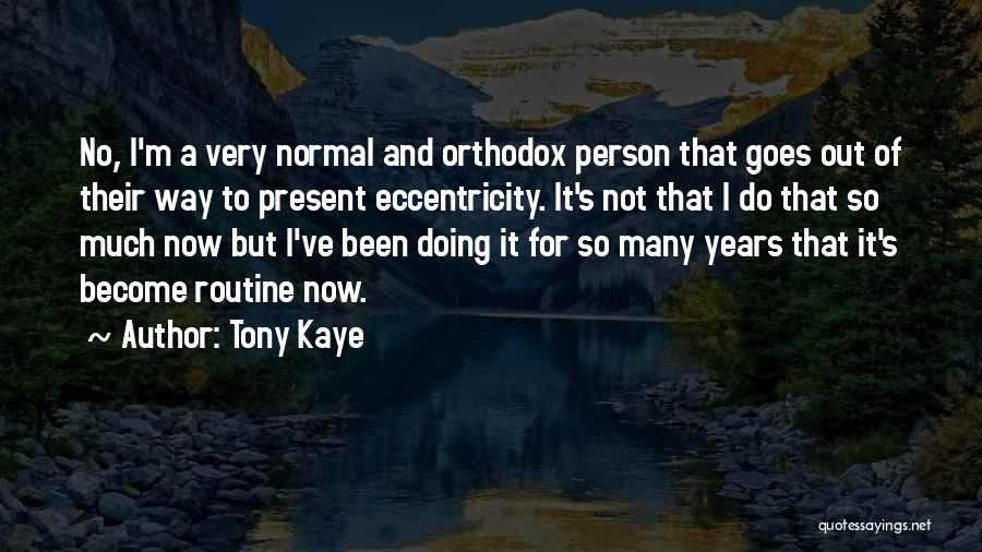No Such Thing As Normal Quotes By Tony Kaye