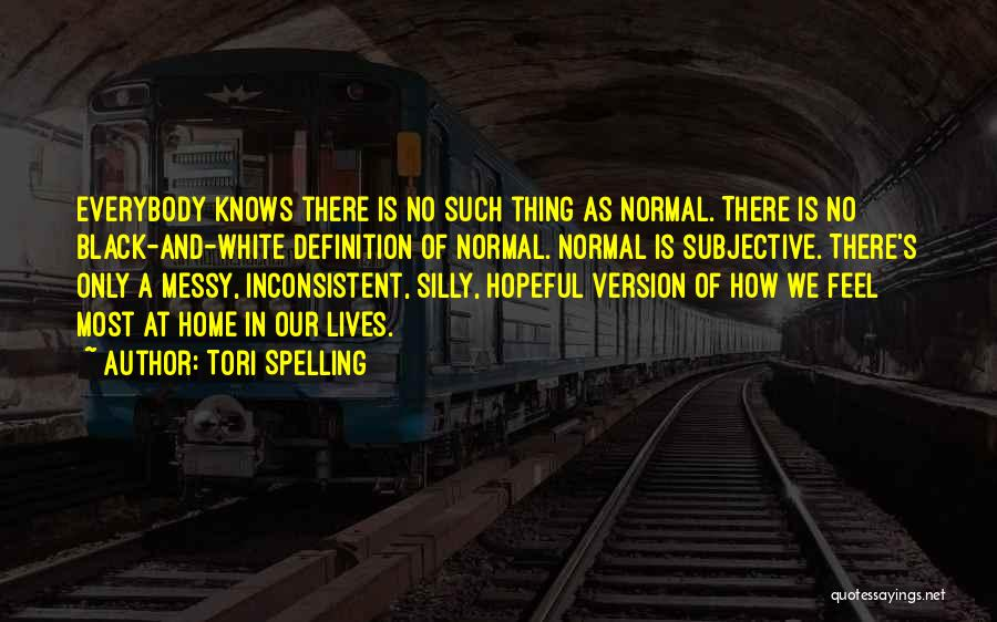 No Such Thing As Normal Quotes By Tori Spelling