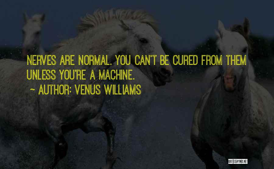 No Such Thing As Normal Quotes By Venus Williams