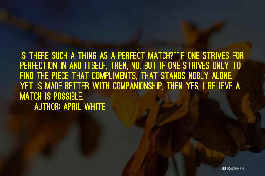 No Such Thing As Perfection Quotes By April White