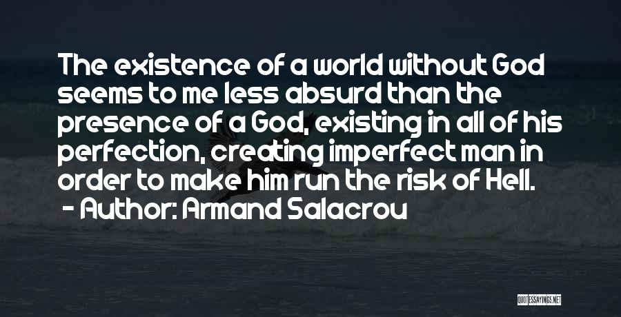 No Such Thing As Perfection Quotes By Armand Salacrou