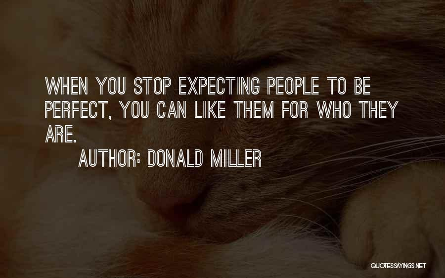 No Such Thing As Perfection Quotes By Donald Miller
