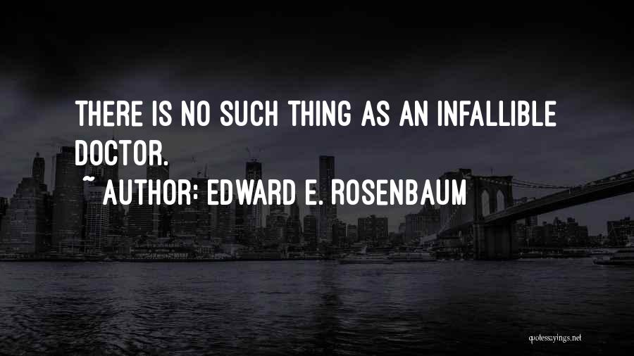 No Such Thing As Perfection Quotes By Edward E. Rosenbaum
