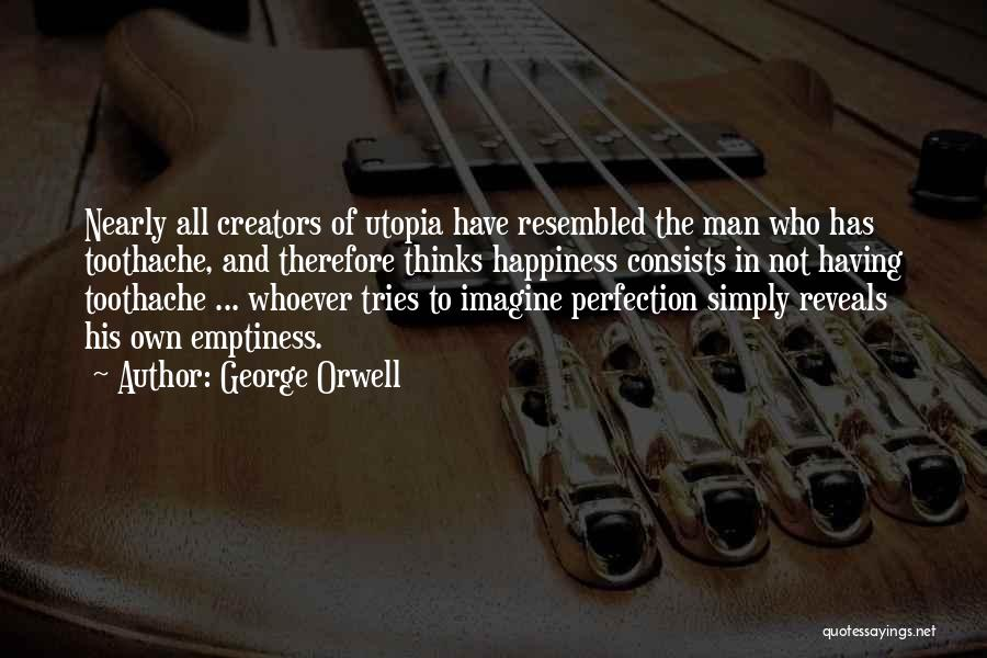 No Such Thing As Perfection Quotes By George Orwell
