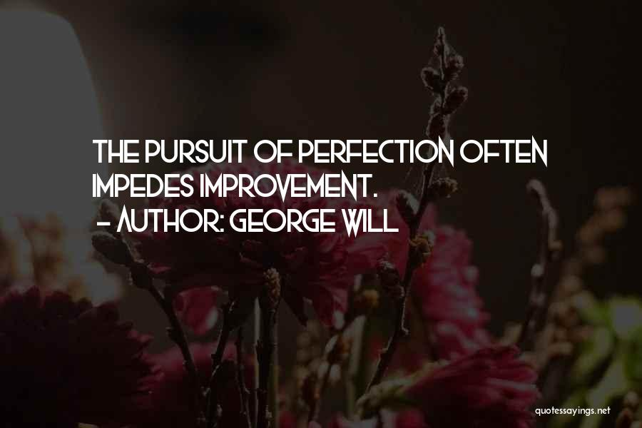 No Such Thing As Perfection Quotes By George Will