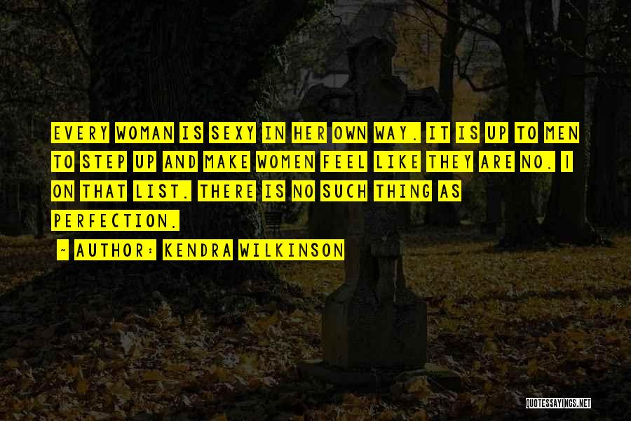No Such Thing As Perfection Quotes By Kendra Wilkinson