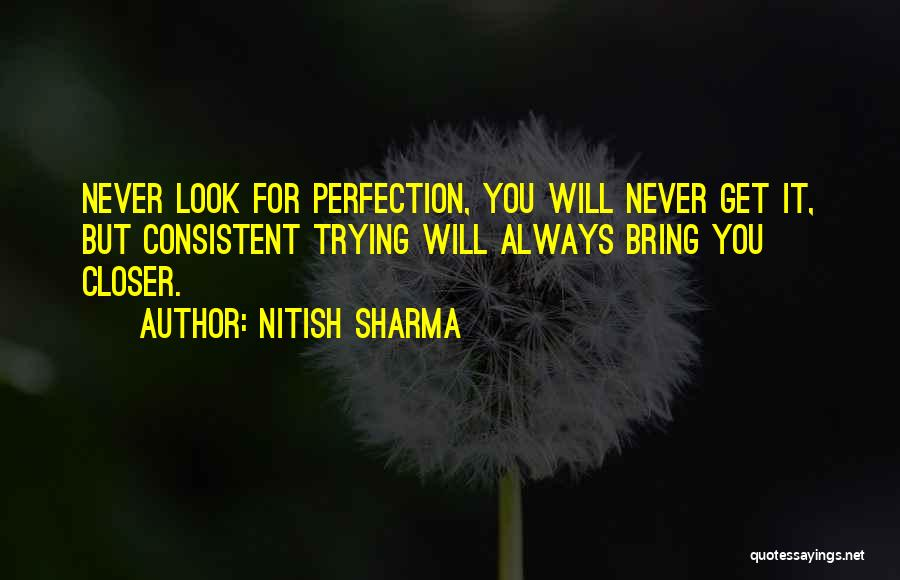 No Such Thing As Perfection Quotes By Nitish Sharma