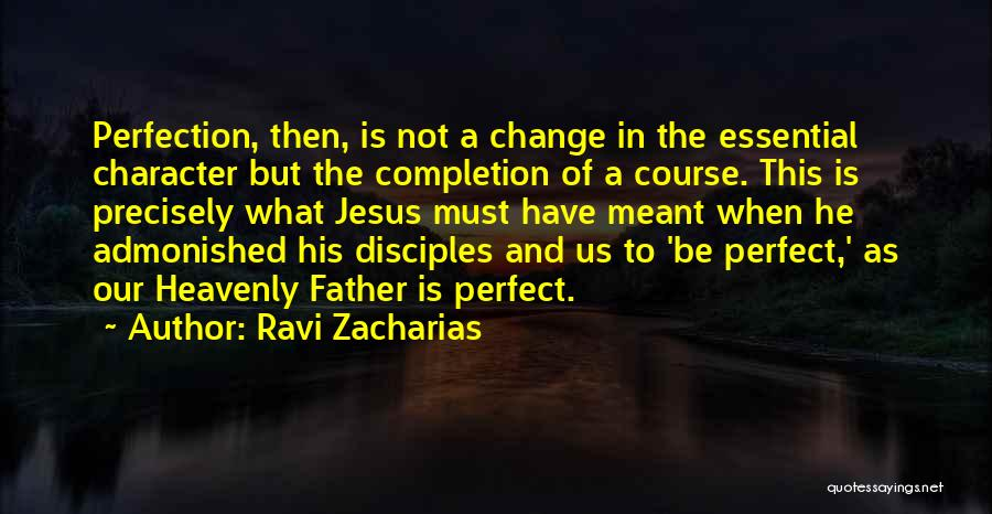 No Such Thing As Perfection Quotes By Ravi Zacharias
