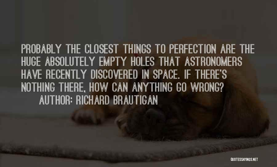 No Such Thing As Perfection Quotes By Richard Brautigan