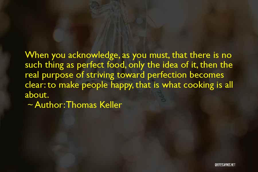 No Such Thing As Perfection Quotes By Thomas Keller