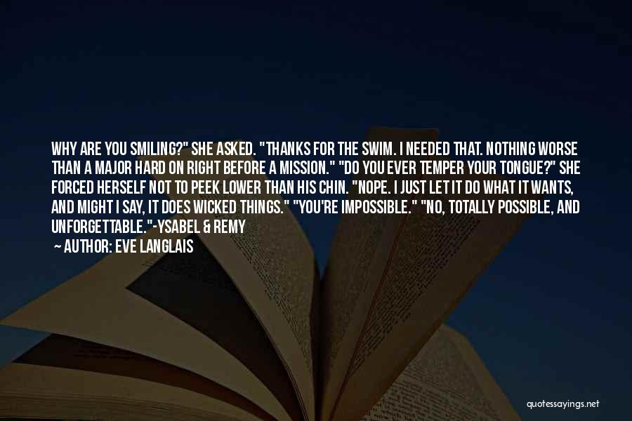 No Thanks Needed Quotes By Eve Langlais