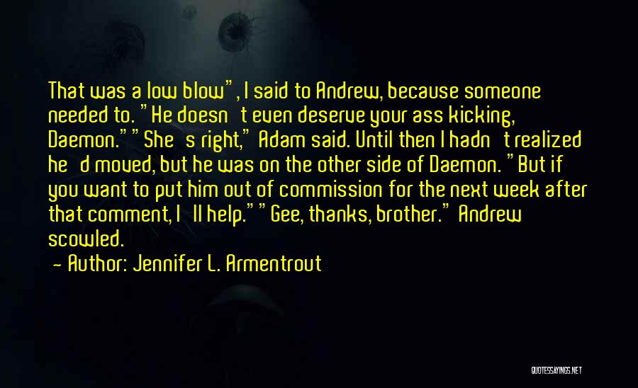 No Thanks Needed Quotes By Jennifer L. Armentrout