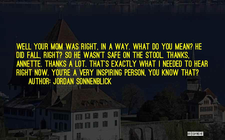 No Thanks Needed Quotes By Jordan Sonnenblick