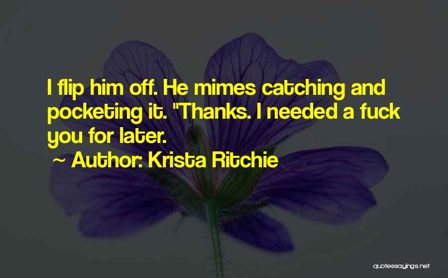 No Thanks Needed Quotes By Krista Ritchie