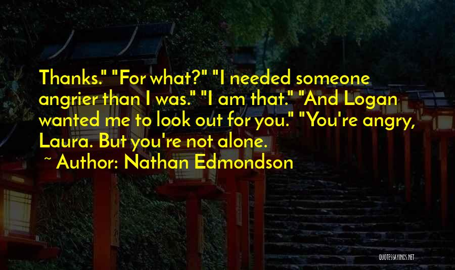 No Thanks Needed Quotes By Nathan Edmondson