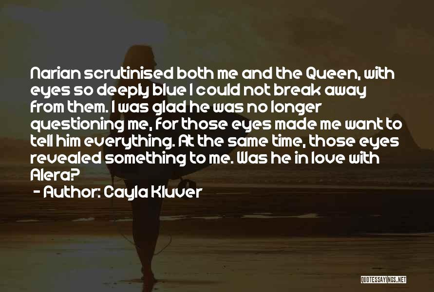 No Time For Me Love Quotes By Cayla Kluver