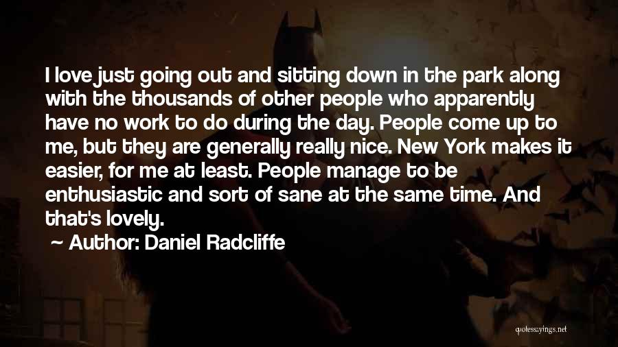 No Time For Me Love Quotes By Daniel Radcliffe