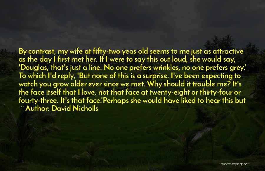 No Time For Me Love Quotes By David Nicholls