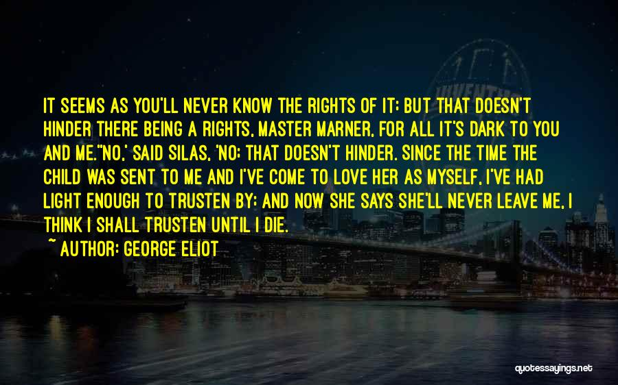 No Time For Me Love Quotes By George Eliot