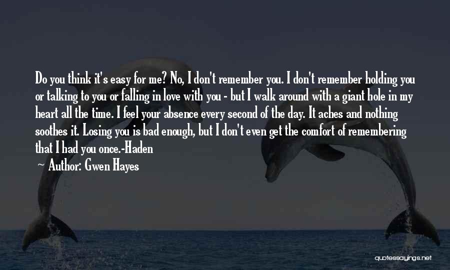 No Time For Me Love Quotes By Gwen Hayes