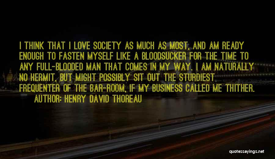No Time For Me Love Quotes By Henry David Thoreau