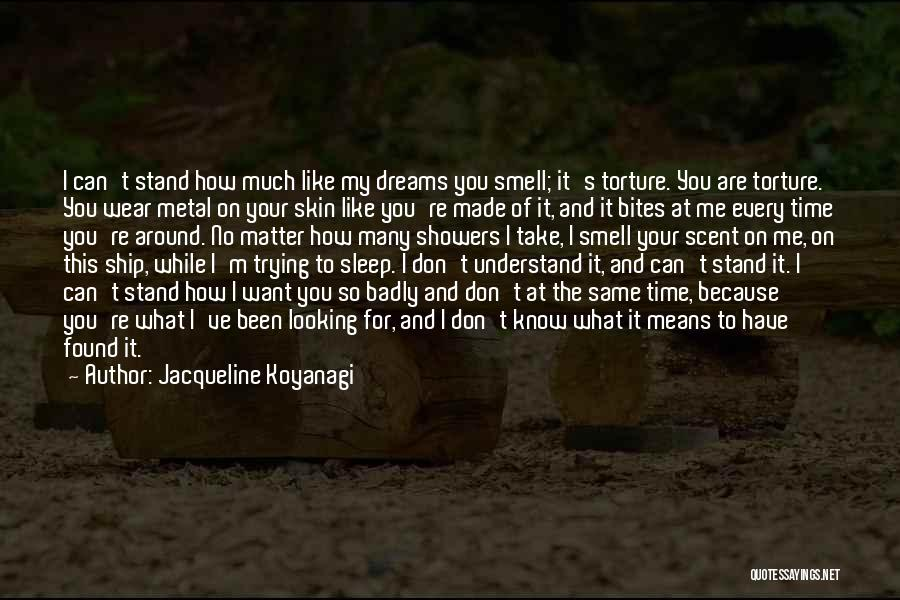 No Time For Me Love Quotes By Jacqueline Koyanagi
