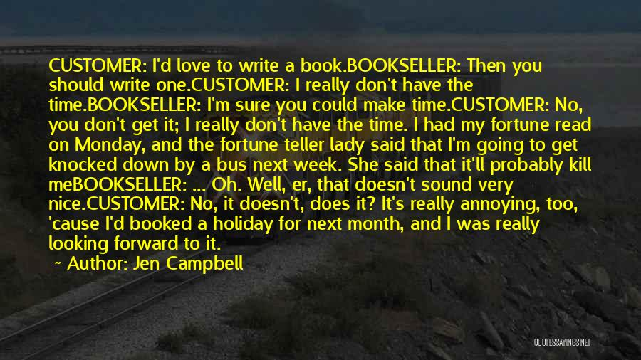 No Time For Me Love Quotes By Jen Campbell
