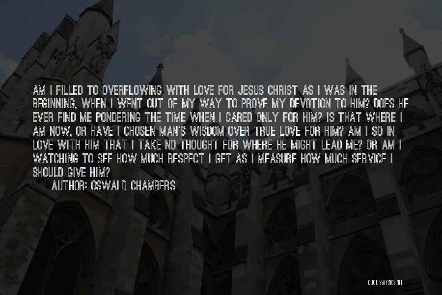 No Time For Me Love Quotes By Oswald Chambers