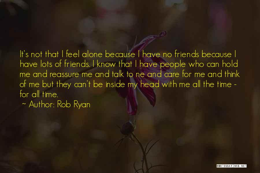 No Time For Me Love Quotes By Rob Ryan